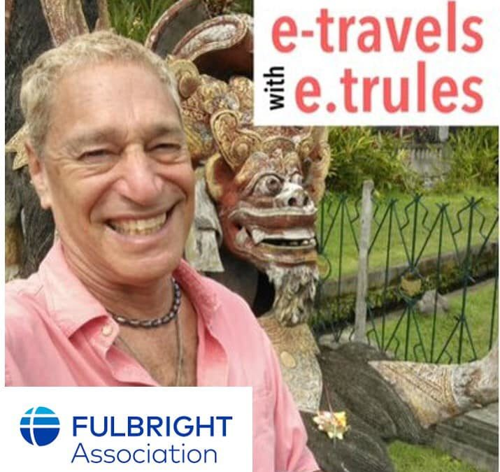 Fulbright Virtual E-Travels with E. Trules